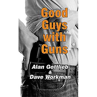 Good Guys with Guns by Alan Gottlieb - 9780936783697 Book