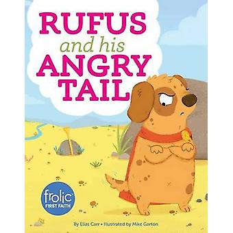 Rufus and His Angry Tail - Frolic First Faith by Elias Carr - Mike Gar