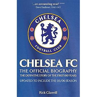 Chelsea FC - the Official Biography - The Definitive Story of the First