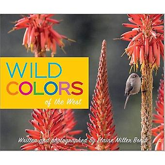 Wild Colors of the West by Elaine Miller Bond - 9781597144094 Book