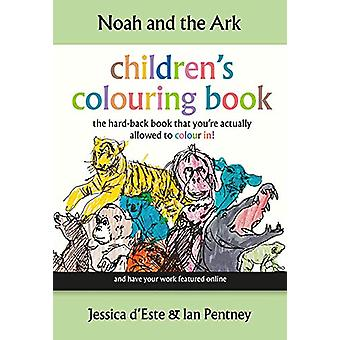 Noah and the Ark by Jessica D'Este - 9780995554092 Book