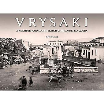 Vrysaki - A Neighborhood Lost in Search of the Athenian Agora by Sylvi