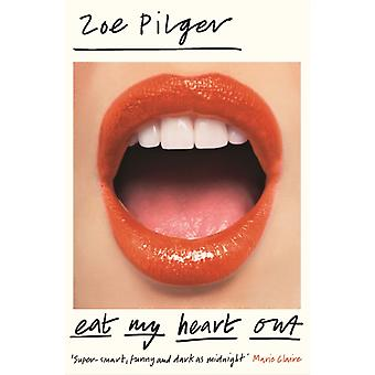 Eat My Heart Out by Zoe Pilger