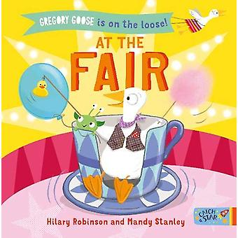 Gregory Goose is on the Loose! At the Fair by Hilary Robinson - 97819