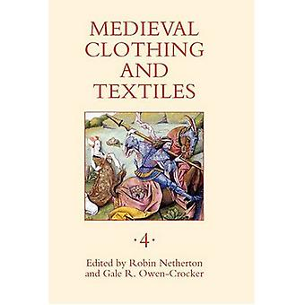 Medieval Clothing and Textiles: v. 4