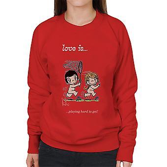 Love Is Playing Hard To Get Women's Sweatshirt