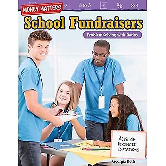 Money Matters: School Fundraisers: Probleem oplossen met ratio's (graad 6) (Wiskunde Lezers)