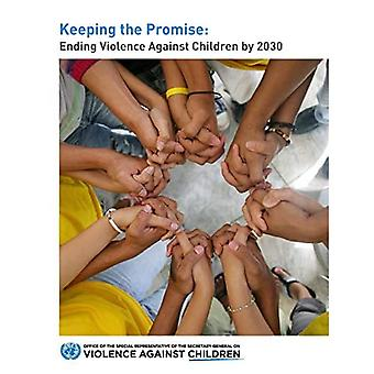 Keeping the promise: ending� violence against children by 2030