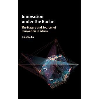 Innovatie onder de radar door Fu & Xiaolan University of Oxford