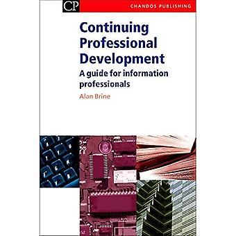 Continuing Professional Development : A Guide for Information Professionals