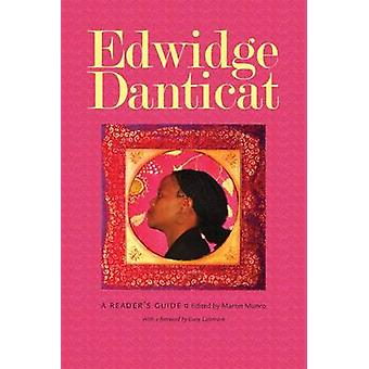 Edwidge Danticat - A Reader's Guide by Dany Laferriere - Martin Munro