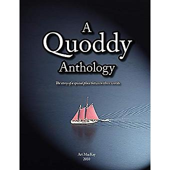 A Quoddy Anthology by Art MacKay - 9780981154008 Book
