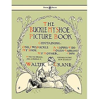 Buckle My Shoe Picture Book - Containing One - Two - Buckle My Shoe -