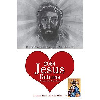 2054-Jesus Returns - Transform Your Heart Today by Melissa Malooley -