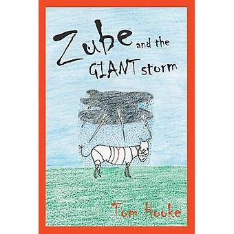 Zube and the Giant Storm by Tom Hooke - 9781789557855 Book