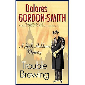 Trouble Brewing by Dolores Gordon-Smith - 9781847514288 Book