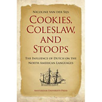 Cookies - Coleslaw - and Stoops - The Influence of Dutch on the North