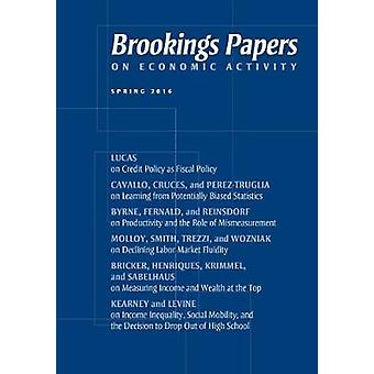 Brookings Papers on Economic Activity Spring 2016 by Edited by Janice Eberly & Edited by James H Stock