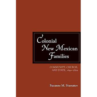 Colonial New Mexican Families door Suzanne M. Stamatov