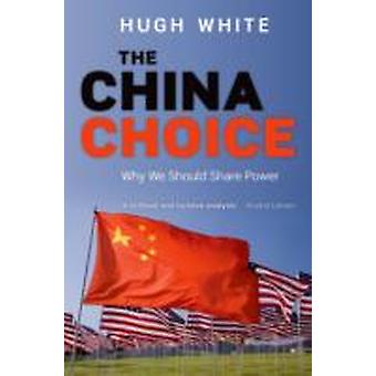 The China Choice door White & Hugh Professor of Strategic Studies & Strategic and Defence Studies Centre & Australian National University