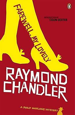 Farewell My Lovely by Raymond Chandler