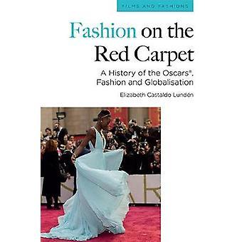 La moda en la alfombra roja Los Oscar y la globalización Películas y modas