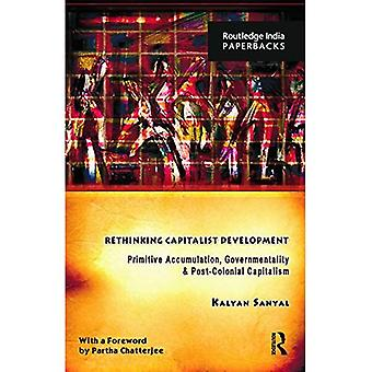 Rethinking Capitalist Development: Primitive Accumulation, Governmentality� and Post-Colonial Capitalism