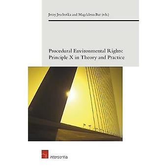 Procedural Environmental Rights Principle X in Theory and Practice European Environmental Law Forum 4