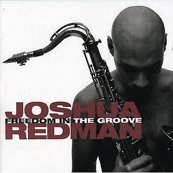 Joshua Redman - frihet i Groove [CD] USA import