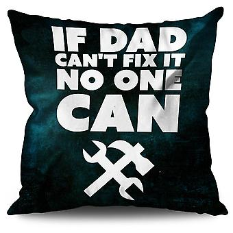 If dad can't fix it Linen Cushion 30cm x 30cm | Wellcoda