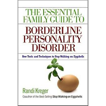 Essential Family Guide To Borderline Personality Disorder T by Randi Kreger