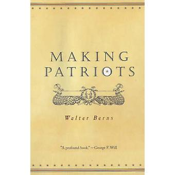 Making Patriots (New edition) by Walter Berns - 9780226044385 Book