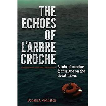 Los ecos de l ' arbre Croche - una historia de asesinato e intriga en el Gr