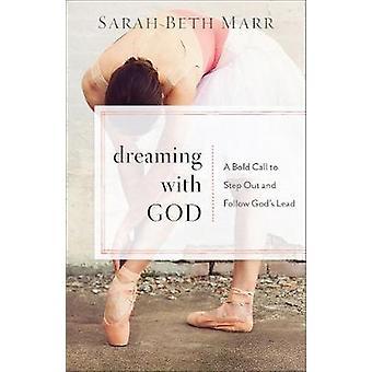 Drømmer med Gud - en fet behøve gå ut og følge Guds leder av S