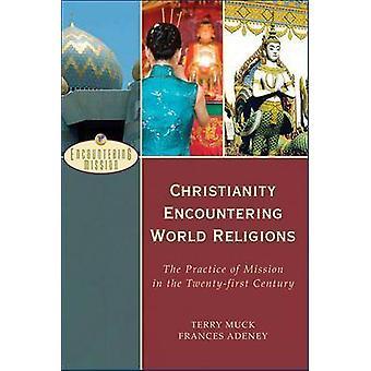 Christianisme en rencontrant des Religions du monde - la pratique de la Mission dans