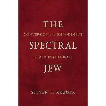 Widmowy Żyd - konwersja i ucieleśnienie w średniowiecznej Europie przez Ste