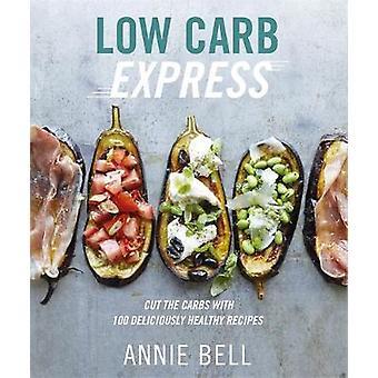 Låg Carb Express by Annie Bell - 9780857834355 bok