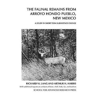 The Faunal Remains from Arroyo Hondo Pueblo - New Mexico - A Study in