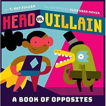 Helden vs. Schurken - ein Buch der Gegensätze von T. Fuller - 9781419728259 Bo