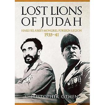 Lost Lions of Judah - Haile Selassie's Mongrel Foreign Legion 1935-41