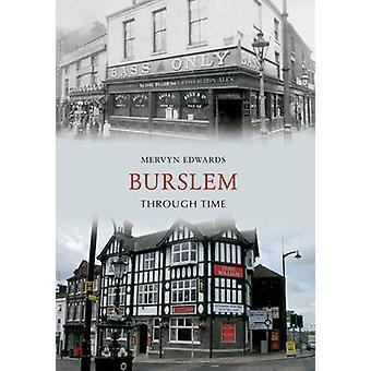 Burslem Through Time by Mervyn Edwards - 9781445608044 Book