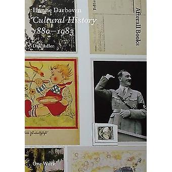 Hanne Darboven - Cultural History 1880-1983 by Dan Adler - 97818463805