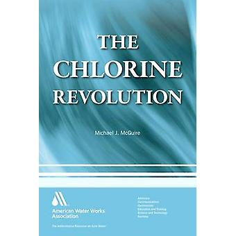 The Chlorine Revolution - Water Disinfection and the Fight to Save Liv