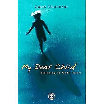 Mein liebes Kind: Hören auf das Herz Gottes (Hodder christliche Bücher)