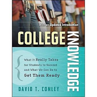 College kennis: Wat echt nodig is voor studenten om succesvol en wat We kunnen doen om te krijgen hen klaar (Jossey-Bass onderwijs)