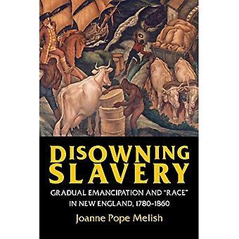 Verleugnen Sklaverei: Allmähliche Emanzipation und Rennen in Neu-England, 1780-1860