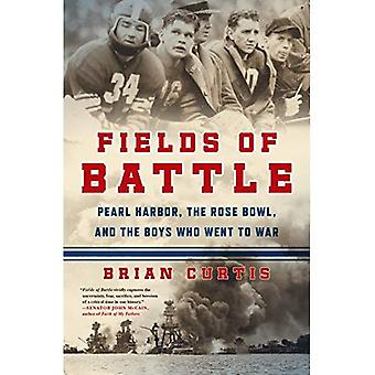 Fields of Battle: Pearl�Harbor, the Rose Bowl, and the�Boys Who Went to War
