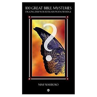 100 Bible Mysteries: Digging Deep for Revelation Knowledge