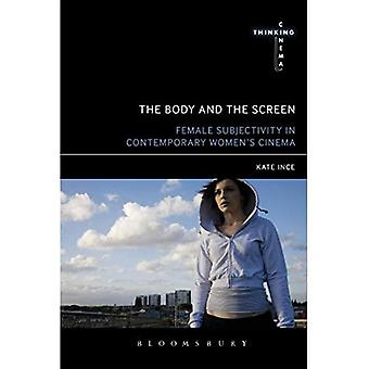 The Body and the Screen: Female Subjectivities in Contemporary Women's Cinema (Thinking Cinema)