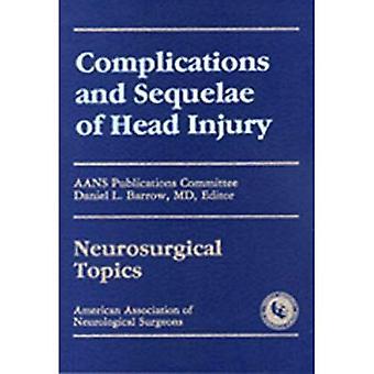 Complicaties en gevolgen van hoofd letsel (neurochirurgische onderwerpen)